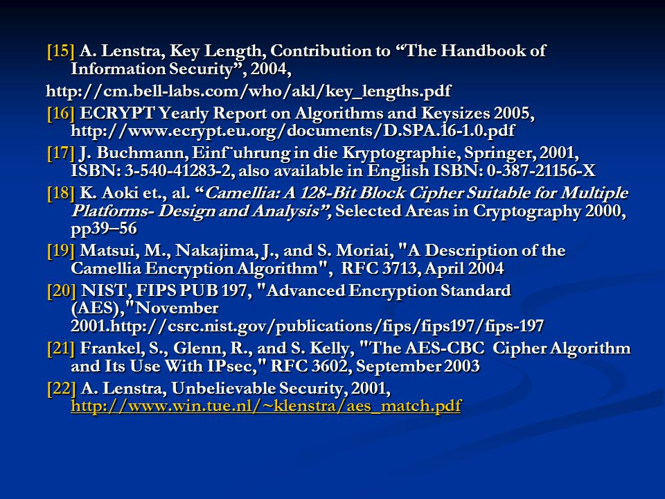 [15] A. Lenstra, Key Length, Contribution to The Handbook of Information Security , 2004,